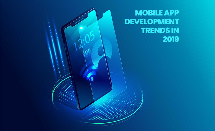 Top Mobile App Development Trends To Watch Out in 2019 | Xicom