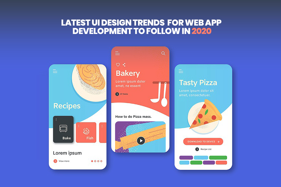 Latest Ui Design Trends For Web App Development To Follow In 2020 Xicom